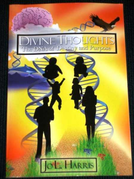 Divine Thoughts:  The DNA of Destiny and Purpose, Harris, Jo L.