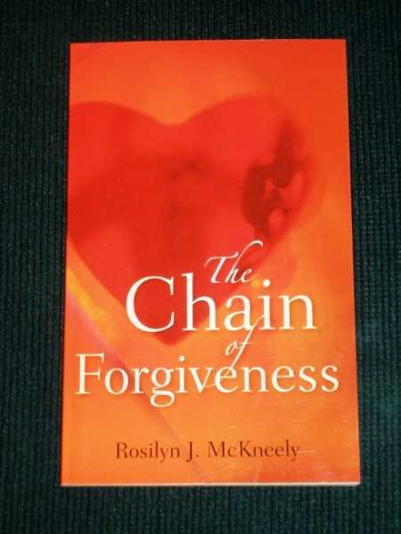 The Chain of Forgiveness, McKneely, Rosilyn