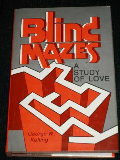 Blind Mazes: A Study of Love, Kelling, George W.