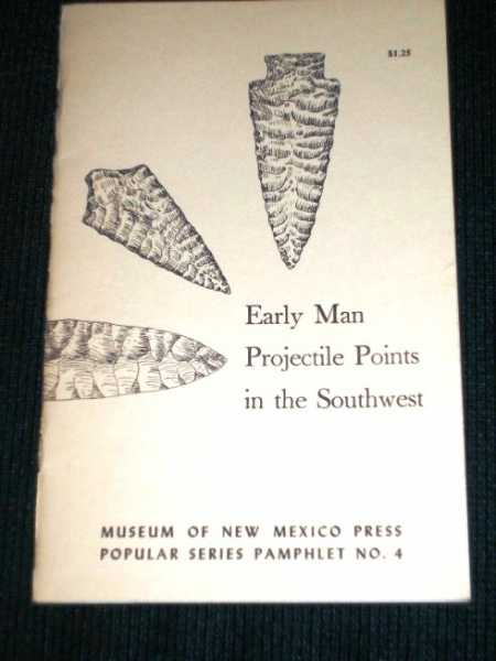 Early Man Projectile Points in the Southwest, Honea, Kenneth