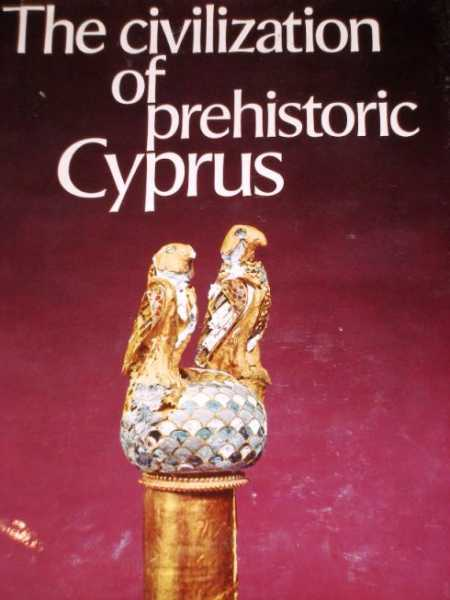 Civilization of Prehistoric Cyprus, The, Karageorghis, Vassos