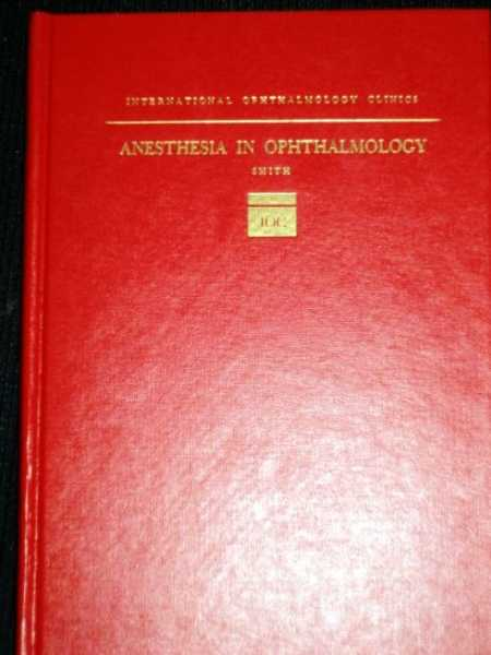 Anesthesia in Ophthalmology, Smith, R. Brian
