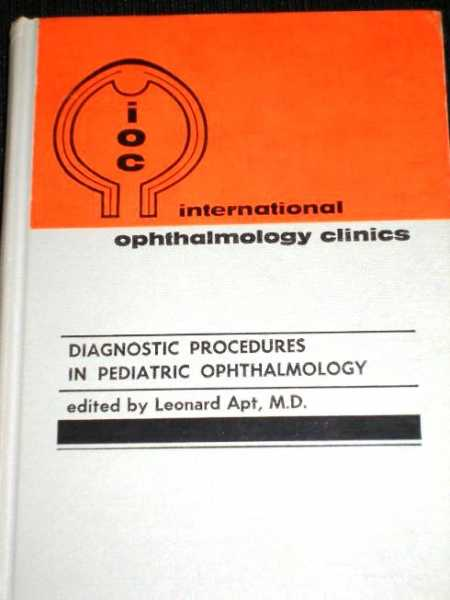 Diagnostic Procedures in Pediatric Ophthalmology, Apt, Leonard