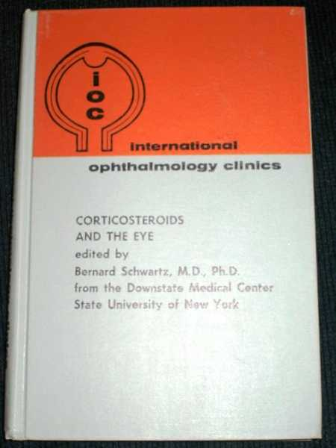 Corticosteroids and the Eye, Schwartz, Bernard