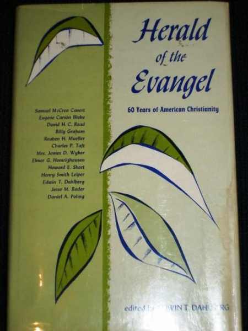 Herald of the Evangel:  60 Years of American Christianity, Dahlberg, Edwin T.
