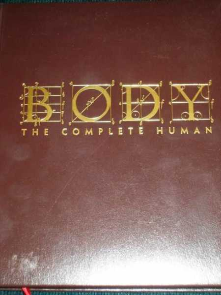 Body:  The Complete Human:  How it Grows, How it Works, and How to Keep It Healthy and Strong (Deluxe Edition), Various