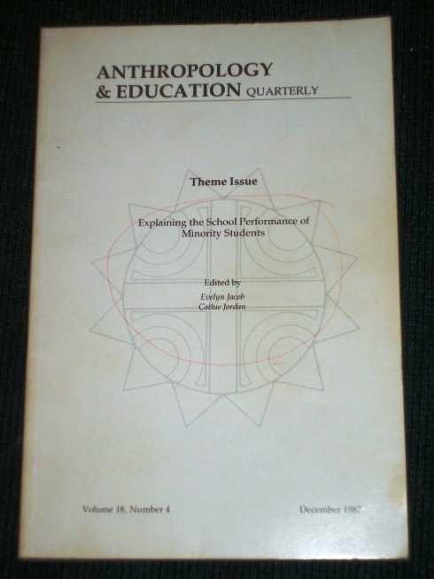 Anthropology & Education Quarterly:  Volume 18, Number 4 - December, 1987, Jacob, Evelyn; Jordan, Cathie (Editors)