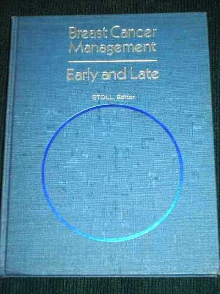 Breast Cancer Management - Early and Late, Stoll, Basil A. (Editor)