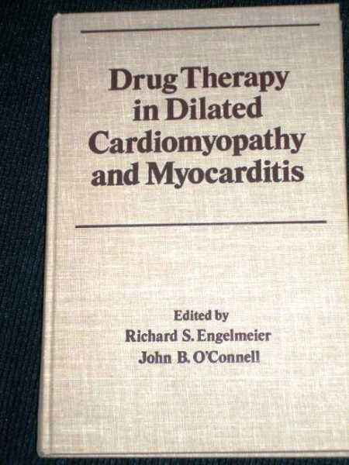 Drug Therapy in Dilated Cardiomyopathy and Myocarditis, Engelmeier, Richard S.; O'Connell, John B.