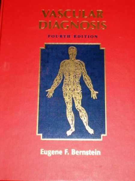 Vascular Diagnosis (Fourth Edition), Bernstein, Eugene F.