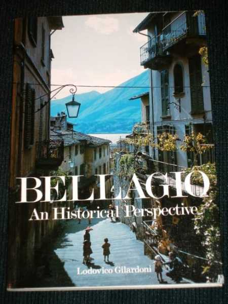 Bellagio:  An Historical Perspective, Gilardoni, Lodovico