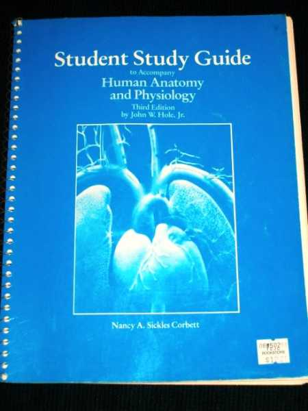 Student Study Guide to Accompany Human Anatomy and Physiology (Third Edition), Corbett, Nancy A. Sickles