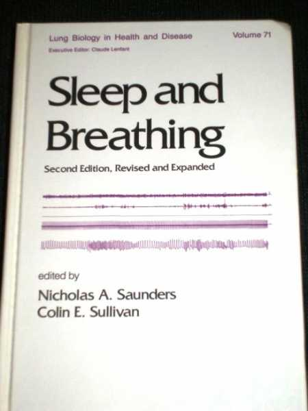 Sleep and Breathing (Lung Biology in Health and Disease), Saunders, Nicholas A.; Sullivan, Colin E.