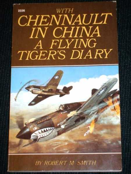 With Chennault in China:  A Flying Tiger's Diary, Smith, Robert M.