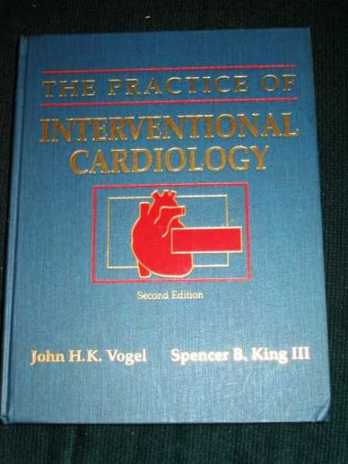 Practice of Interventional Cardiology, The, Vogel, John H. K.; King III, Spencer B.
