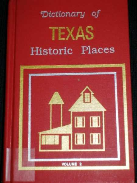 Dictionary of Texas Historic Places - Volume 2 (Harrison County to Zapata County), Owen, Lorrie K.