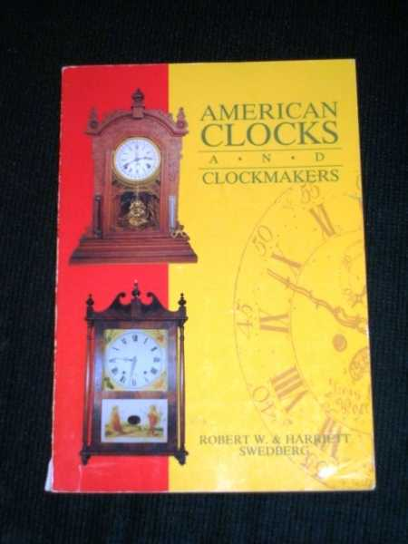 American Clocks and Clockmakers, Swedberg, Robert; Swedberg, Harriett