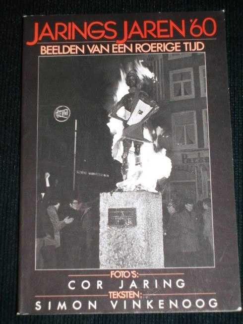 Jarings Jaren '60:  Beelden Van Een Roerige Tijd, Jaring, Cor; Vinkenoog, Simon