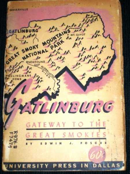 Gatlinburg:  Gateway to the Great Smokies, Foscue, Edwin J.