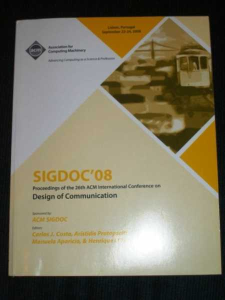 Design of Communication (SIGDOC '08):  Conference Proceedings for Sep 22-24, 2008, Various