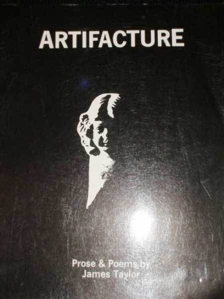 Artifacture:  Prose & Poems by James Taylor, Taylor, James