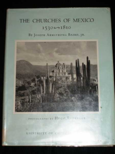 Churches of Mexico 1530 - 1810, The, Baird Jr., Joseph Armstrong