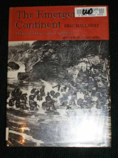 Emerging Continent, The:  Africa in the 19th Century (Benn's World Histories), Halladay, Eric