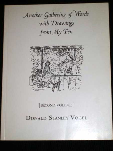 Another Gathering of Words with Drawings from My Pen (Second Volume), Vogel, Donald Stanley