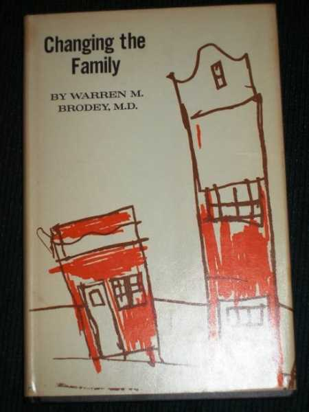 Changing the Family, Brodey, Warren M.