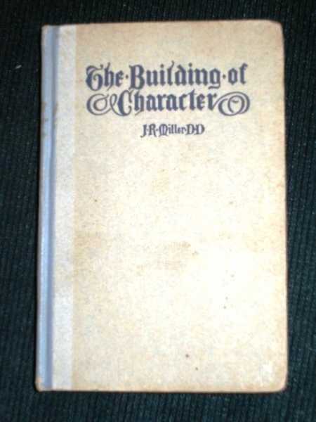 Building of Character, The, Miller, J. R.