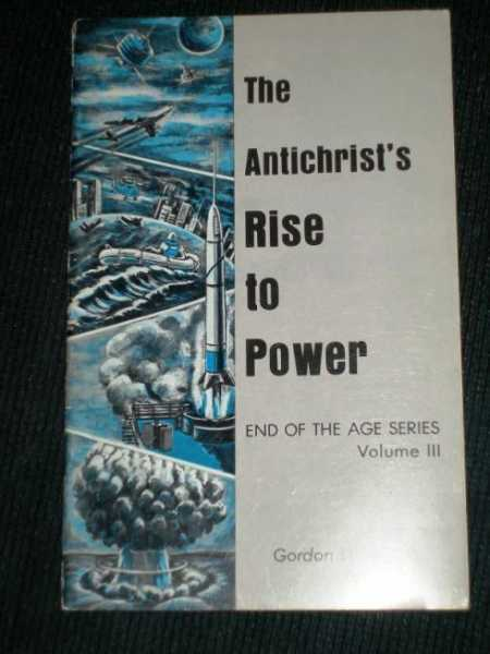 Antichrist's Rise to Power, The (End of the Age Series, Volume III), Lindsay, Gordon