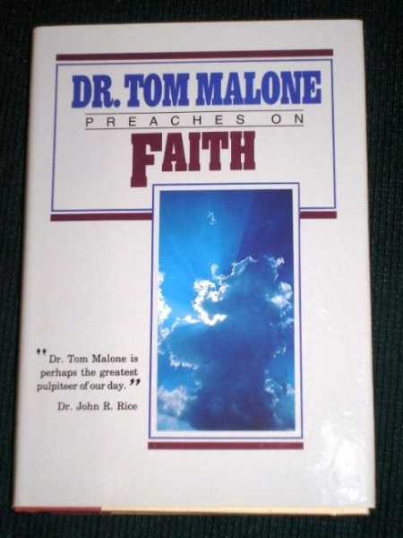 Dr. Tom Malone Preaches on Faith, Malone, Tom
