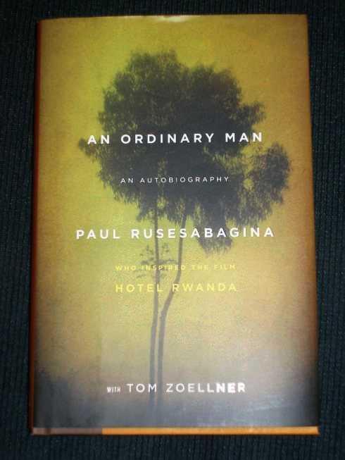 An Ordinary Man:  An Autobiography [Hotel Rwanda], Rusesabagina, Paul; Zoellner, Tom