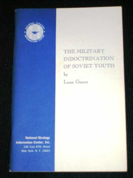 Military Indoctrination of Soviet Youth, The, Goure, Leon