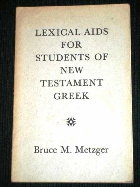 Lexical Aids for Students of New Testament Greek, Metzger, Bruce M.