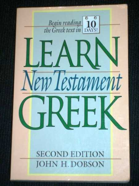 Learn New Testament Greek, Dobson, John H.