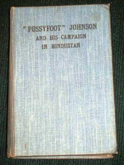 Pussyfoot Johnson and His Campaign in Hindustan, Sinha, Tarini Prasad