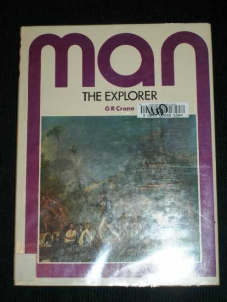 Man the Explorer, Crone, G. R.
