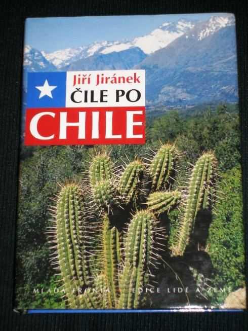 Cile Po Chile: Navod  K Poznavani Zeme Na Konci Sveta, Jiranek, Jiri