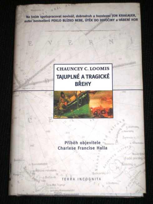 Tajuplne a Tragicke Brehy: Pribeh Objevitele Charlese Francise Halla, Loomis, Chauncey C.