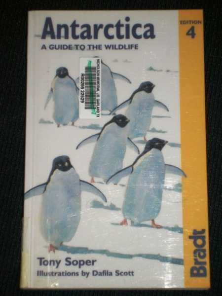 Antarctica: A Guide to the Wildlife, 4th Edition, Soper, Tony