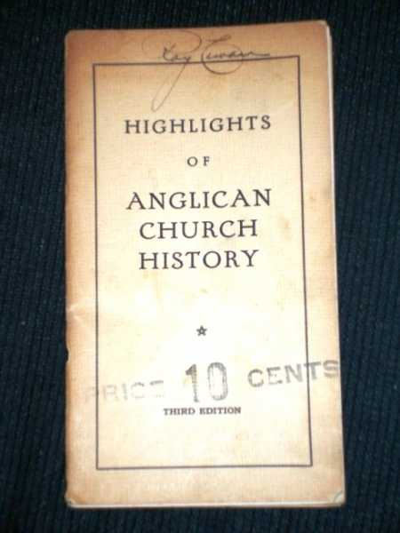 Highlights of Anglican Church History, No Author Stated
