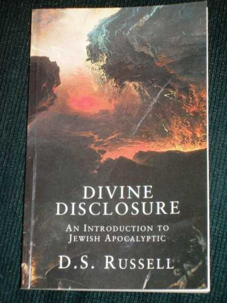 Divine Disclosure : An Introduction to Jewish Apocalyptic, Russell, D. S. (David Syme)