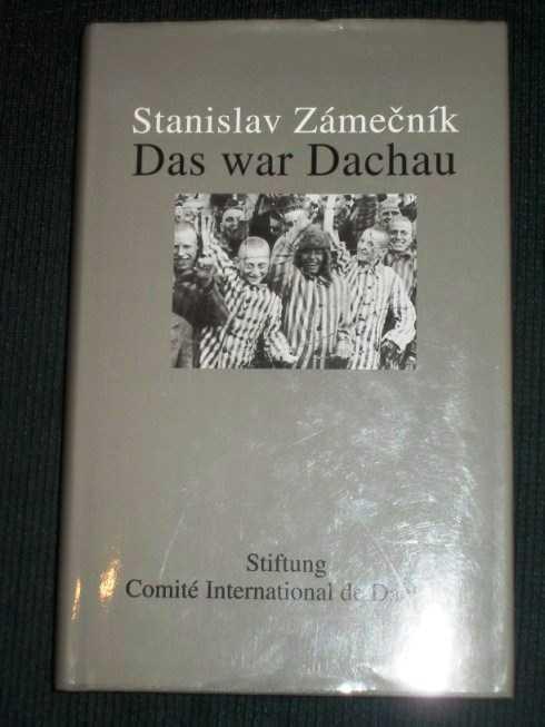 Das War Dachau, Zamecnik, Stanislav
