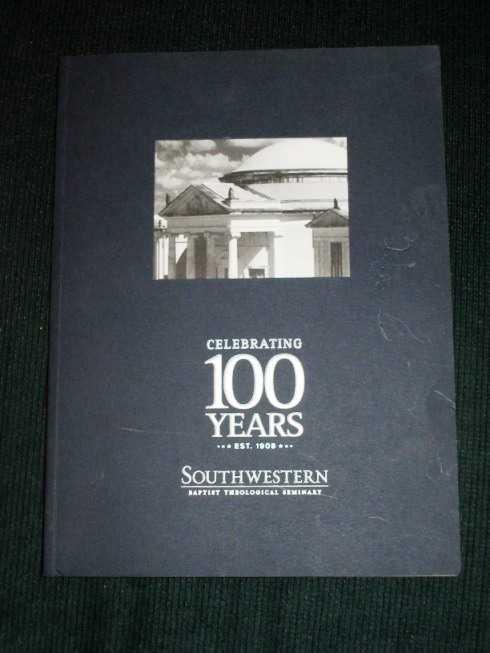 Celebrating 100 Years - Southwestern Baptist Theological Seminary, Collier, Keith (Editor)