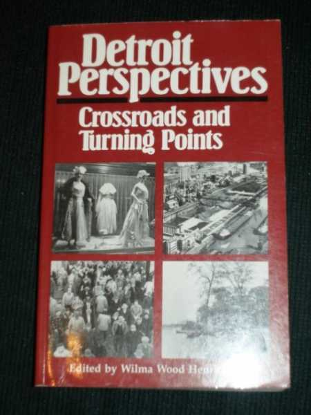 Detroit Perspectives: Crossroads and Turning Points, Henrickson, Wilma Wood