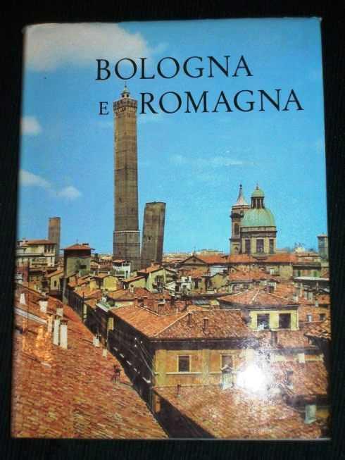 Bologna e Romagna (Attraverso L'Italia Nuova Serie), Various Authors