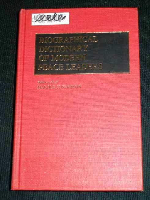 Biographical Dictionary of Modern Peace Leaders, Josephson, Harold (Editor)