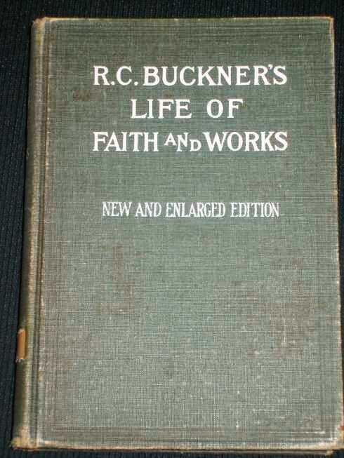 R. C. Buckner's Life of Faith and Works, Cranfill, J. B.; Walker, J. L.