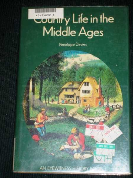 Country Life in the Middle Ages (An Eyewitness Book), Davies, Penelope